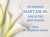 Who was Maryam (AS)? What Muslims believe about Mary